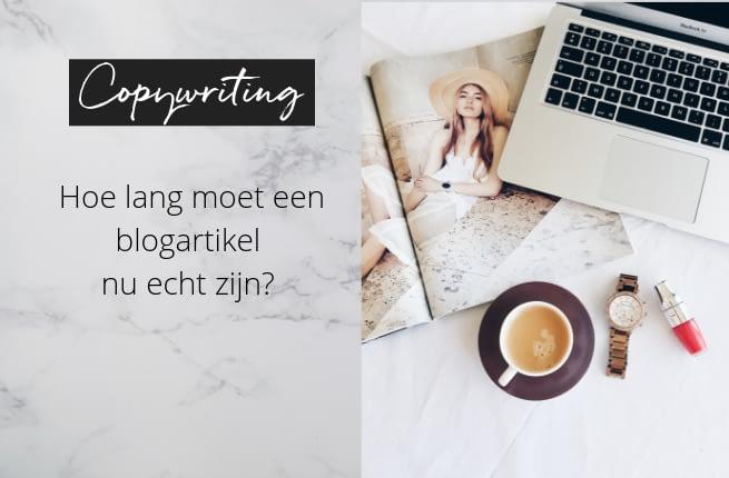 Copywriting_ de lengte van een blogartikel, hoe lang moet het zijn_