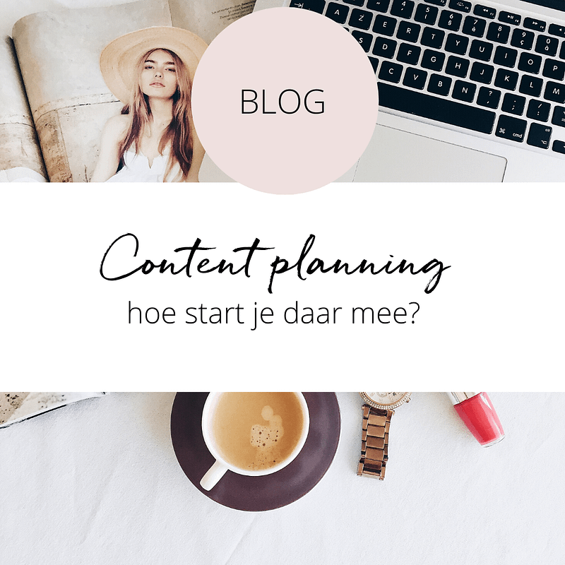 Een content planning opstellen, hoe begin je daar aan? (7 tips + template!)