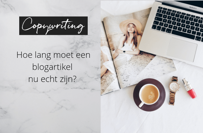 Een blog schrijven, hoe lang moet de tekst zijn? 100, 300 of 1000 woorden?